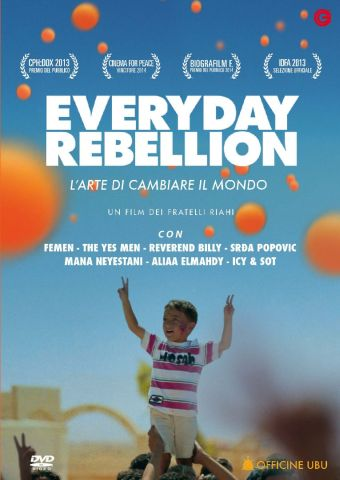 Everyday Rebellion - L'arte di cambiare il mondo, Documentario, Austria, Svizzera