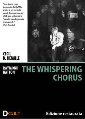 The Whispering Chorus, Drammatico