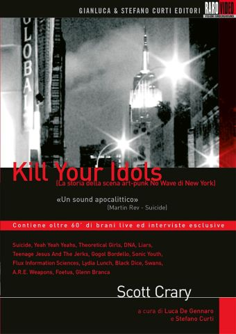 Kill your idols (La storia della scena art-punk No Wave di New York), Musica, Documentario, Usa